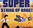 Super Strike Of Rage - 無料格闘ゲーム